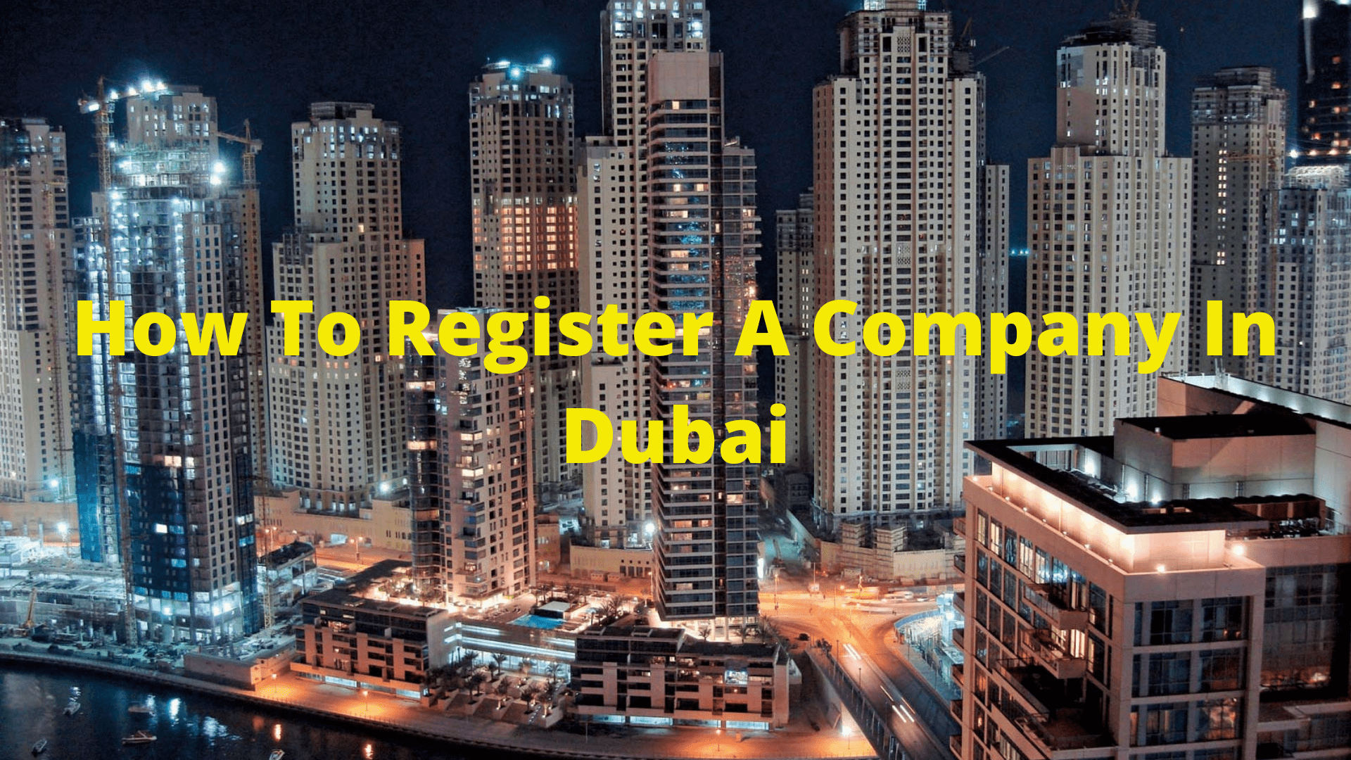 How To Register A Company In Dubai As A Foreigner